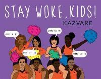 Stay Woke, Kids! photo №1