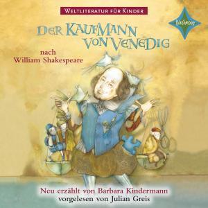 Weltliteratur für Kinder - Der Kaufmann von Venedig von William Shakespeare (Neu erzählt von Barbara Kindermann) Foto №1