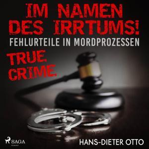 Im Namen des Irrtums! - Fehlurteile in Mordprozessen Foto №1