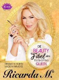 Die Beauty Fibel der Teleshopping Queen RICARDA M. Foto №1