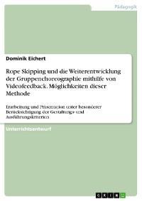 Rope Skipping und die Weiterentwicklung der Gruppenchoreographie mithilfe von Videofeedback. Möglichkeiten dieser Methode