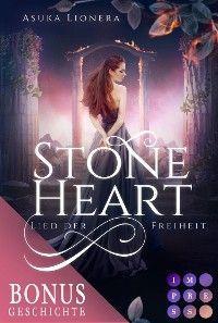 Stoneheart: Lied der Freiheit (Vorgeschichte inklusive XXL-Leseprobe zur Reihe)