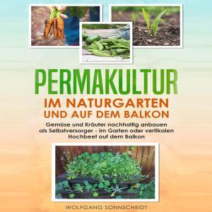 Permakultur im Naturgarten und auf dem Balkon Foto №1