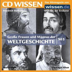 CD WISSEN - Große Frauen und Männer der Weltgeschichte: Teil 05 Foto №1