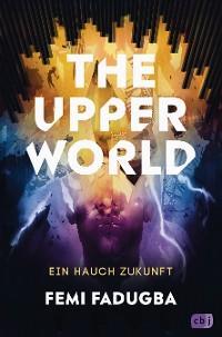 The Upper World – Ein Hauch Zukunft Foto №1