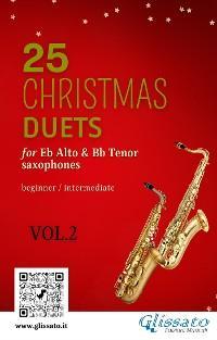 25 Christmas Duets for Eb Alto & Bb Tenor Saxes - VOL.2 photo №1