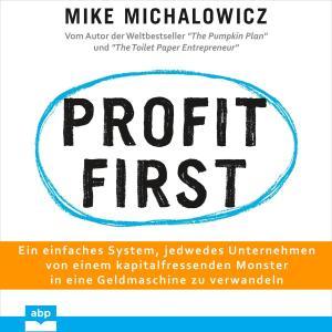 Profit first - Ein einfaches System, jedwedes Unternehmen von einem kapitalfressenden Monster in eine Geldmaschine zu verwandeln (Ungekürzt) Foto №1