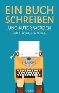 Ein Buch schreiben und Autor werden (Der Einsteiger-Ratgeber) Foto №1
