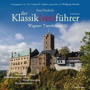 Der Klassik(ver)führer - Sonderband Wagner: Tannhäuser Foto №1