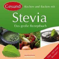 Gesund Kochen und Backen mit Stevia Foto №1