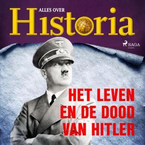 Het leven en de dood van Hitler