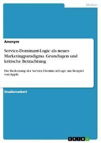 Service-Dominant-Logic als neues Marketingparadigma. Grundlagen und kritische Betrachtung Foto №1