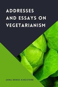 Addresses and Essays on Vegetarianism photo №1