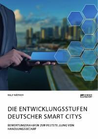 Die Entwicklungsstufen deutscher Smart Citys. Bewertungsrahmen zur Feststellung von Handlungsbedarf Foto №1