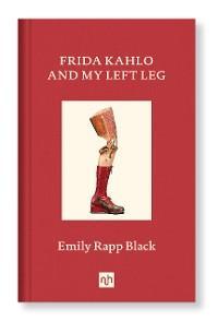 FRIDA KAHLO AND MY LEFT LEG photo №1