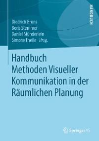 Handbuch Methoden Visueller Kommunikation in der Räumlichen Planung Foto №1