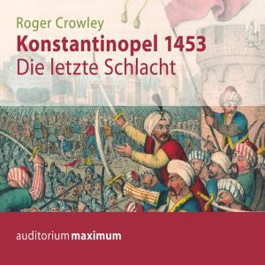 Konstantinopel 1453 - Die letzte Schlacht (Ungekürzt) Foto №1