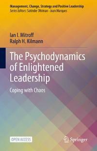 The Psychodynamics of Enlightened Leadership photo №1