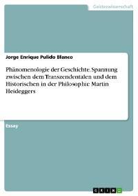 Phänomenologie der Geschichte. Spannung zwischen dem Transzendentalen und dem Historischen in der Philosophie Martin Heideggers Foto №1
