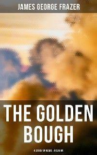 The Golden Bough: A Study of Magic & Religion photo №1