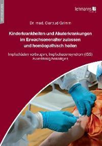 Kinderkrankheiten und Akuterkrankungen im Erwachsenenalter zulassen und homöopathisch heilen Foto №1