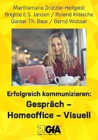 Erfolgreich kommunizieren: Gespräch– Homeoffice - Visuell Foto №1