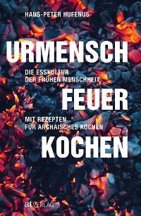 Urmensch, Feuer, Kochen - eBook Foto №1