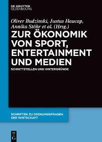 Zur Ökonomik von Sport, Entertainment und Medien Foto №1
