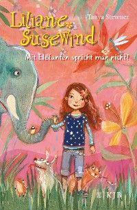 Liliane Susewind – Mit Elefanten spricht man nicht! Foto №1