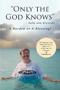 """Only the God Knows"" -Sally Ann Slivinski photo №1"