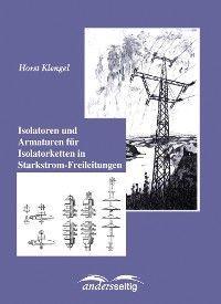 Isolatoren und Armaturen für Isolatorketten in Starkstrom-Freileitungen