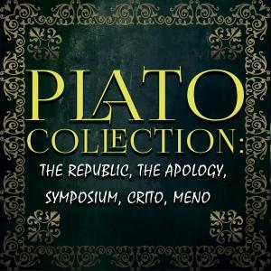 Plato Collection: the Republic, the Apology, Symposium, Crito, Meno