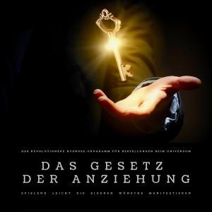 Das Gesetz der Anziehung: Das revolutionäre Hypnose-Programm für Bestellungen beim Universum Foto №1