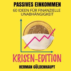 Passives Einkommen 60 Ideen für finanzielle Unabhängigkeit - Krisen-Edition Foto №1