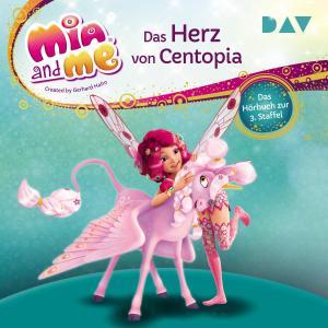 Mia and me: Das Herz von Centopia - Das Hörbuch zur 3. Staffel Foto №1