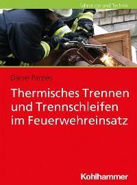 Thermisches Trennen und Trennschleifen im Feuerwehreinsatz Foto №1