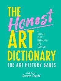 The Honest Art Dictionary
