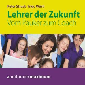 Lehrer der Zukunft - Vom Pauker zum Coach (Ungekürzt) Foto №1