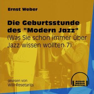 """Die Geburtsstunde des """"Modern Jazz"""" - Was Sie schon immer über Jazz wissen wollten, Folge 7 (Ungekürzt) Foto №1"""