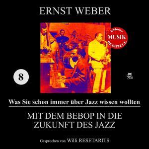 Mit dem Bebop in die Zukunft des Jazz (Was Sie schon immer über Jazz wissen wollten 8) Foto №1