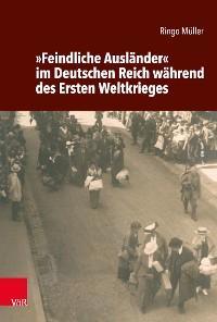 »Feindliche Ausländer« im Deutschen Reich während des Ersten Weltkrieges Foto №1