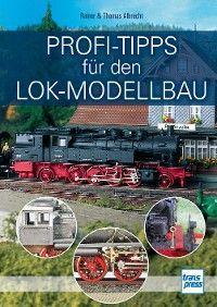 Profi-Tipps für den Lok-Modellbau Foto №1