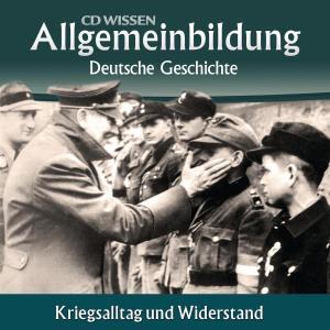 Deutsche Geschichte - Kriegsalltag und Widerstand Foto №1