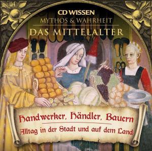 CD WISSEN - MYTHOS & WAHRHEIT - Das Mittelalter - Handwerker, Händler, Bauern Foto №1