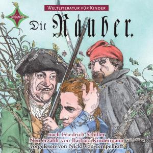 Weltliteratur für Kinder - Die Räuber von Friedrich Schiller (Neu erzählt von Barbara Kindermann) Foto №1