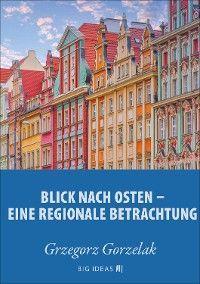 Blick nach Osten - Eine regionale Betrachtung
