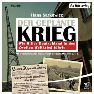 Der geplante Krieg - wie Hitler Deutschland in den Zweiten Weltkrieg führte Foto №1