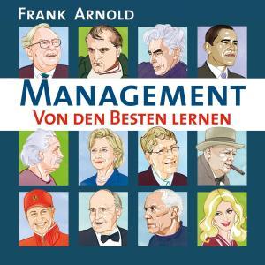 Management - Von den Besten lernen (Gekürzt) Foto №1