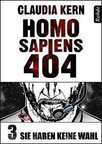 Homo Sapiens 404 Band 3: Sie haben keine Wahl Foto №1