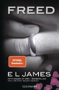 Freed - Fifty Shades of Grey. Befreite Lust von Christian selbst erzählt Foto №1